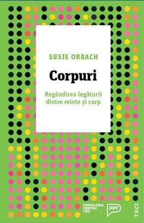 Susie Orbach, Corpuri, Editura Trei, 2018
