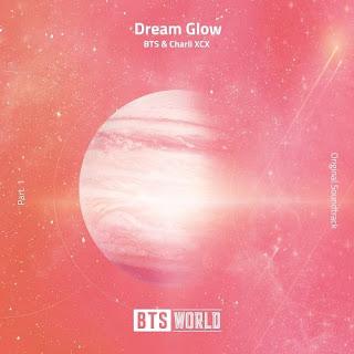 [Single] BTS, Charli XCX - Dream Glow (BTS WORLD OST Part.1) (MP3) 320kbps