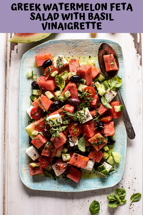 GREEK WATERMELON FETA SALAD WITH BASIL VINAIGRETTE