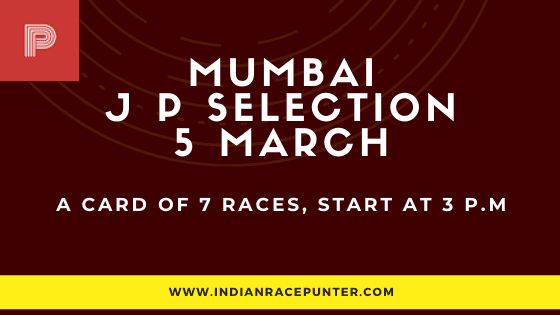 Mumbai Jackpot Selections 5 March, Jackpot Selections by indianracepunter,