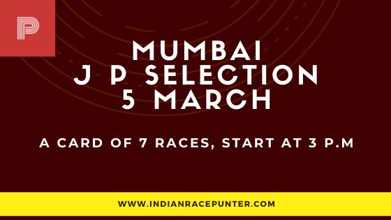 Mumbai Jackpot Selections 5 March, Jackpot Selections by indianracepunter,