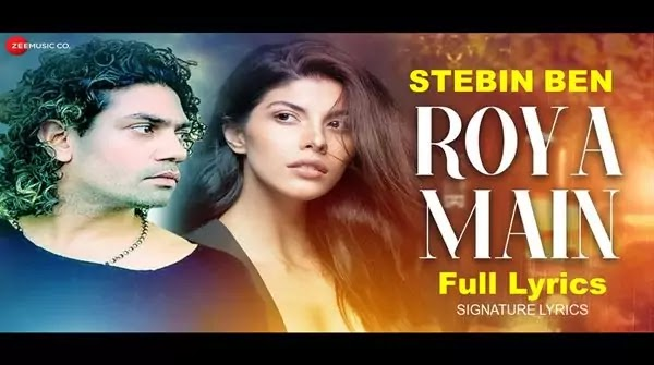 ROYA MAIN LYRICS - STEBIN BEN