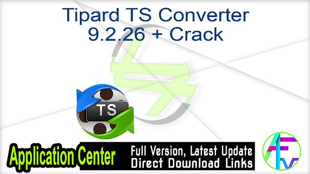 Tipard TS Converter 9.2.26 + Crack