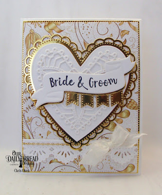 our daily bread designs, Wavy Words Stamp Die Duo, as well as Ornate Hearts, Large Banners, Beautiful Borders dies, Pierced Rectangles Dies and Wedding Wishes designer paper, designed by Chris Olsen