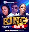 [Gospel music]: Confident Ayi's ft Lyela ft Penny- king of all the earth