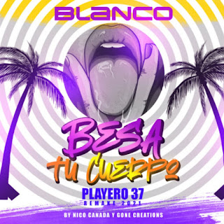 237810552 4429071773817643 5294182462760361679 n - Besa Tu Cuerpo - Blanco (Remake 2021 by Nico Canada y Gone Creations )