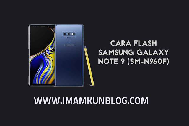Cara Flash Samsung Galaxy Note 9 Terbaru Android 9 Pie