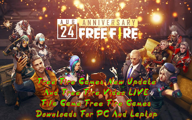 Free Fire Games New Update And Free Fire Video LIVE Fifa Game Free Fire Games Downloads For PC And Laptop Nwe Version Garena Free Fire