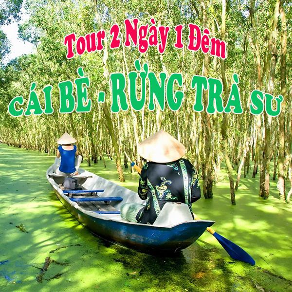 Tour Cái Bè - Châu Đốc 2 Ngày 1 Đêm