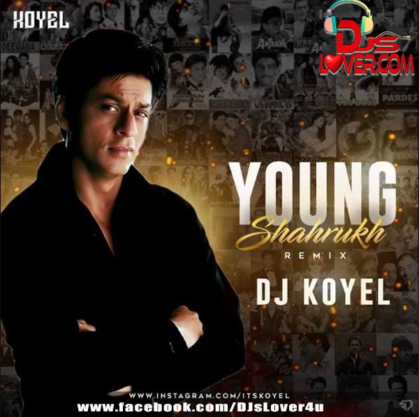 Young Shahrukh Remix DJ Koyel