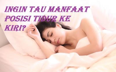 dua manfaat posisi tidur menyamping kekiri