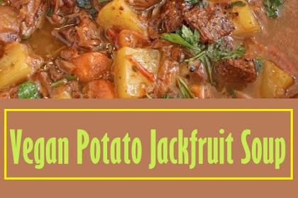 Vegan Potato Jackfruit Soup