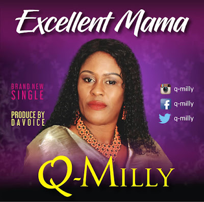 Audio: Q- Milly - Excellent Mama | @q-milly