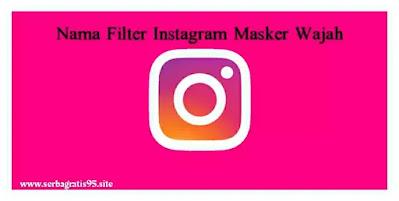 Nama Filter IG Masker Waja