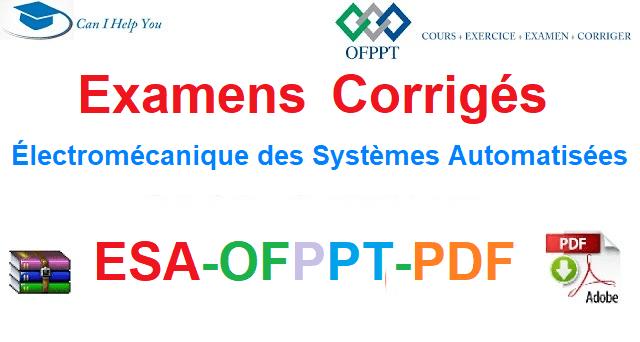 Examens Corrigés Électromécanique des Systèmes Automatisées-ESA-OFPPT-PDF