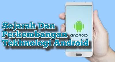 Sejarah dan Perkembangan Teknologi Android