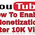 YouTube पर 10,000 View के बाद YouTube Videos को Monetize कैसे करे