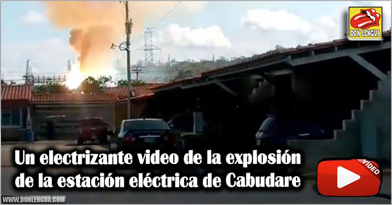 Un electrizante video de la explosión de la estación eléctrica de Cabudare