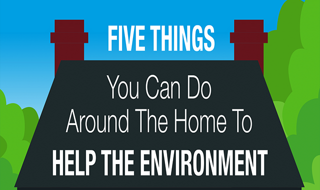 FiveThings You Can Do Around the Home to Help the Environment #infographic