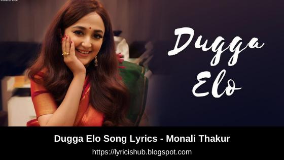 Dugga Elo Song Lyrics - Monali Thakur
