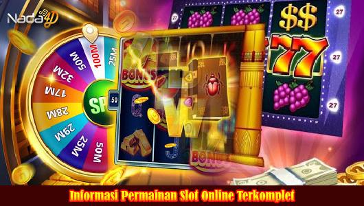 Informasi Permainan Slot Online Terkomplet
