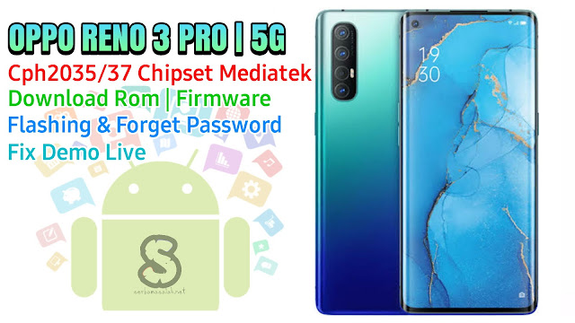 Download Rom Official / Flashing Oppo Reno 3 Pro 5G Cph2035 & Cph2037 Lupa Password, Pola, Fix Demo Live