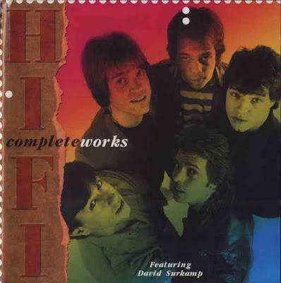 Hi-Fi Complete Works (Featuring David Surkamp And Ian Mathews)