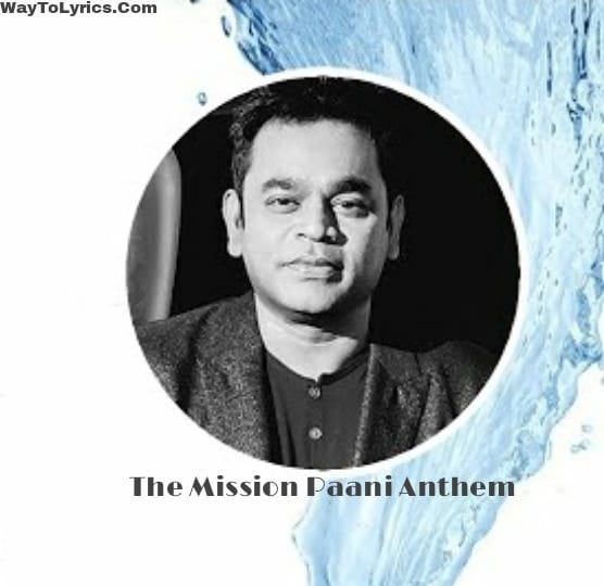 The Mission Paani Anthem Lyrics - A R Rahman