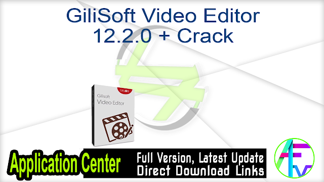 GiliSoft Video Editor 12.2.0 + Crack