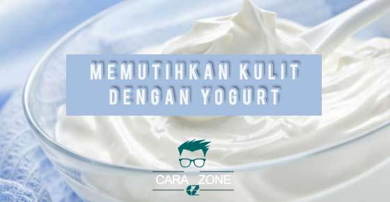 Cara Membuat Kulitmu Putih Bersinar Menggunakan Yogurt