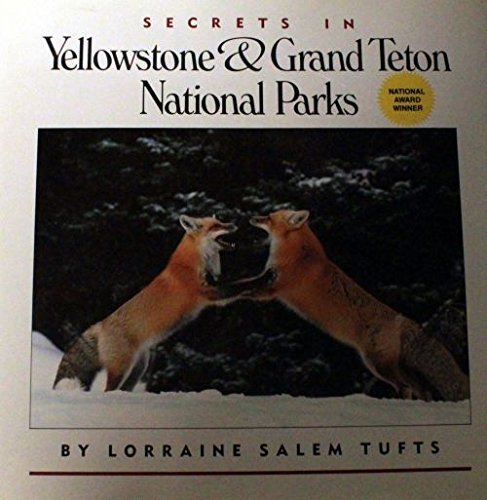 Secrets in Yellowstone and Grand Teton National Parks by Lorraine Salem Tufts