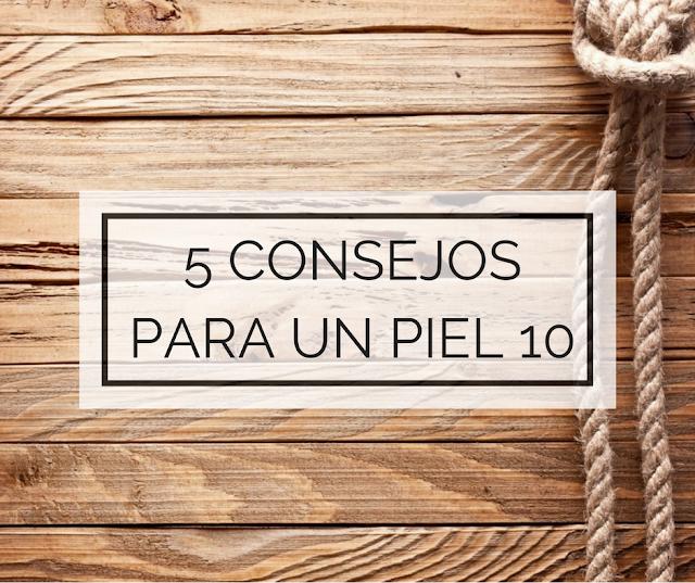 5 CONSEJOS PARA UNA PIEL 10