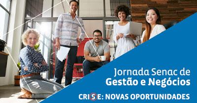 Jornada Senac de Gestão e Negócios discute  soluções criativas para driblar a crise