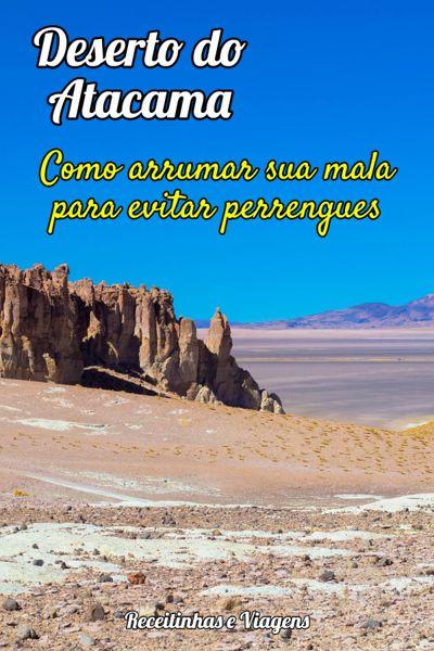 Deserto do Atacama: o que levar na mala e o que vestir OU Como arrumar sua mala para evitar perrengue