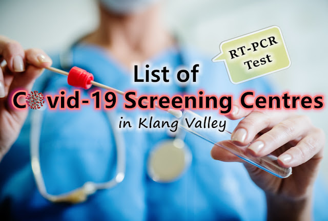 List of Covid 19 Screening Centre @ Klang Valley