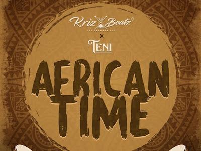"MUSIC: Krizbeatz x Teni – ""African Time"""