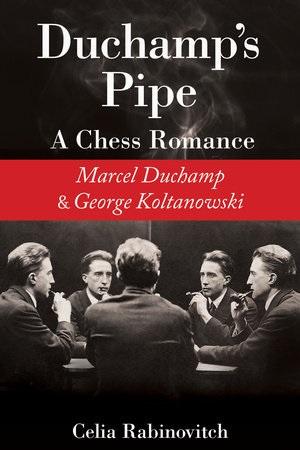 Libro: La pipa de Duchamp, un romance ajedrecístico, Marcel Duchamp y George Koltanowski