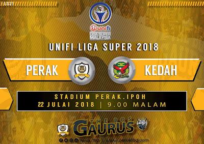 Live Streaming Perak vs Kedah Liga Super 22.7.2018
