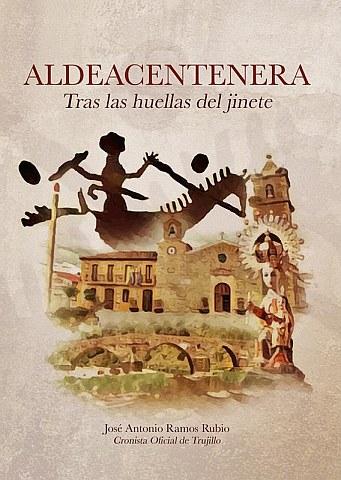 ALDEACENTENERA. TRAS LAS HUELLAS DEL JINETE