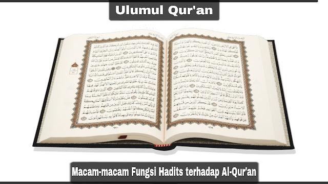 Macam-macam Fungsi Hadits terhadap Al-Qur'an