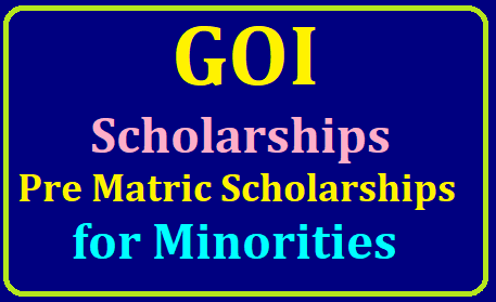 GOI Pre -Matric Scholarships 2019 for Minority School Students Last date to Aply Online 15.10.2019 SCHEME OF 'PRE-MATRIC SCHOLARSHIP' FOR STUDENTS BELONGING TO THE MINORITY COMMUNITIES FOR 2019-20 /2019/07/goi-pre-matric-scholarships-scheme-minority-students-how-to-apply-guidelines-scholarships.gov.in.html