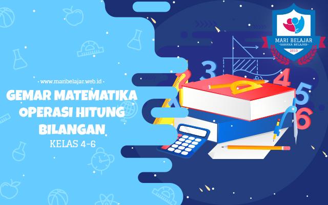 Mari Belajar - Gemar Matematika: Operasi Hitung Bilangan (04 Mei 2020)