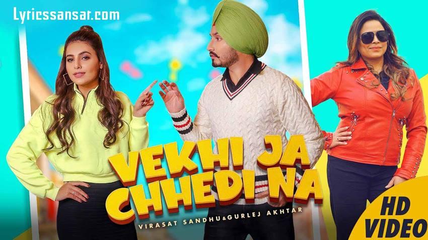 Vekhi Ja Chhedi Na Song Lyrics, Virasat Sandhu, Gurlez Akhtar, Latest Punjabi Song 2020