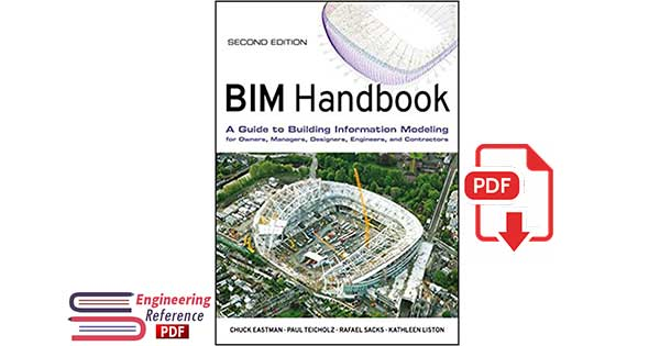 BIM Handbook: A Guide to Building Information Modeling for Owners, Managers, Designers, Engineers and Contractors 2nd Edition.