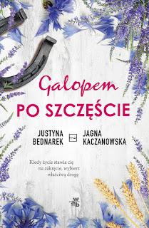 Justyna Bednarek, Jagna Kaczanowska. Galopem po szczęście.