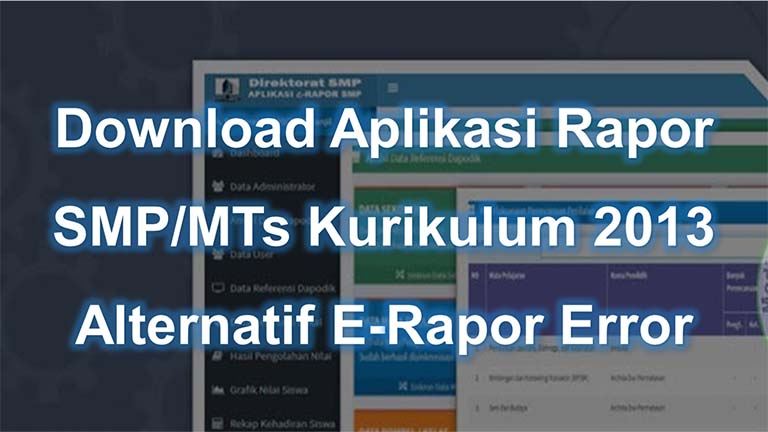 Aplikasi Rapor Kurikulum 2013 Untuk SMP/MTs Alternatif E-Rapor Error