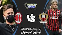 مشاهدة مباراة ميلان و نيس القادمة كورة اون لاين بث مباشر اليوم 31-07-2021 في مباراة ودية