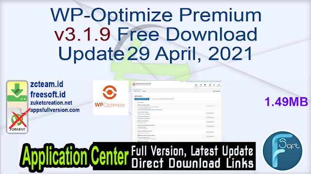 WP-Optimize Premium v3.1.9 Free Download Update 29 April, 2021