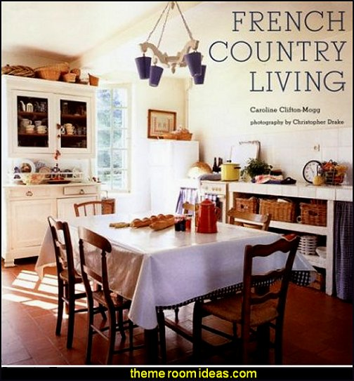 French Country Living  french country French farmhouse kitchen decorating French cafe Paris Bistro style - French country kitchens - rooster decor - French cafe dining - Paris street bistro kitchen cafe ideas - Paris cafe guest bedrooms - Country French kitchens - French inspired