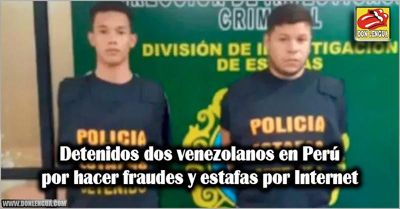 Detenidos dos venezolanos en Perú por hacer fraudes y estafas por Internet
